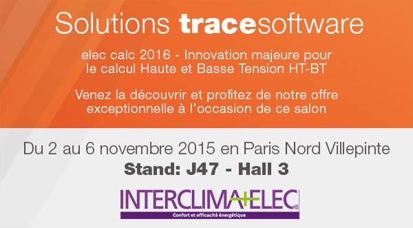 Trace Software présente à Interclima+Elec la nouvelle solution de calcul HT/BT en temps réel